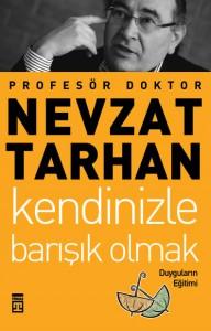 Kendinizle Barışık Olmak - Prof. Dr. Nevzat Tarhan